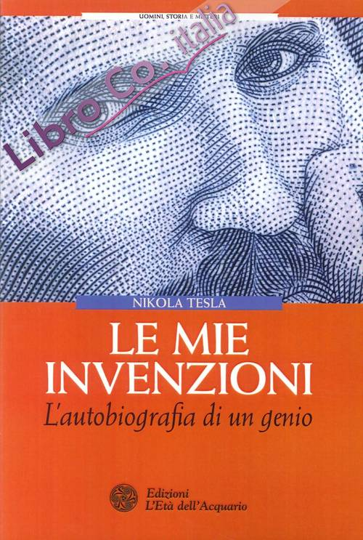 Le mie invenzioni. L'autobiografia di un genio.