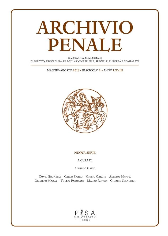 Archivio penale. Rivista quadrimestrale di diritto, procedura e legislazione penale, speciale, europea e comparata (2016). Vol. 2
