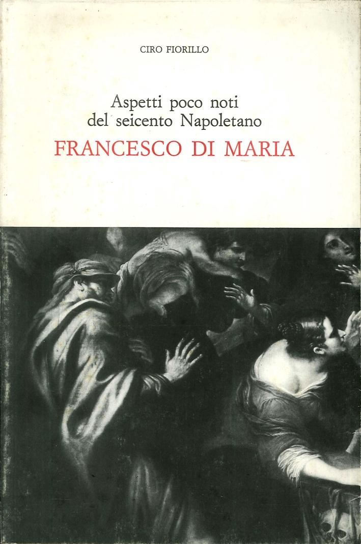 Aspetti Poco Noti Del Seicento Napoletano. Francesco Di Maria.