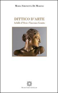 Dittico d'arte. Achille d'Orsi e Vincenzo Gemito.