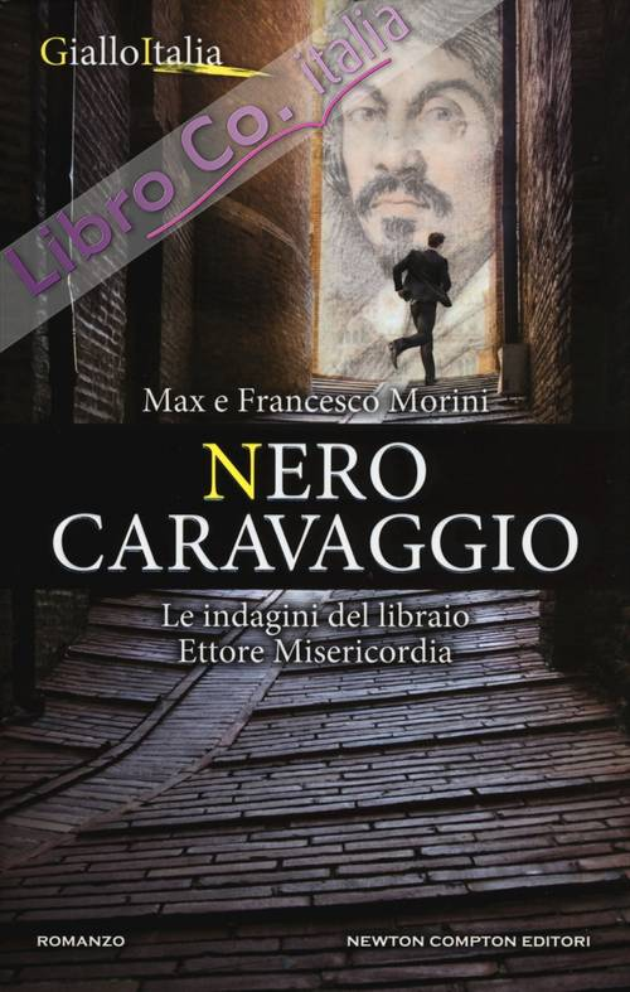 Nero Caravaggio. Le indagini di Ettore Misericordia
