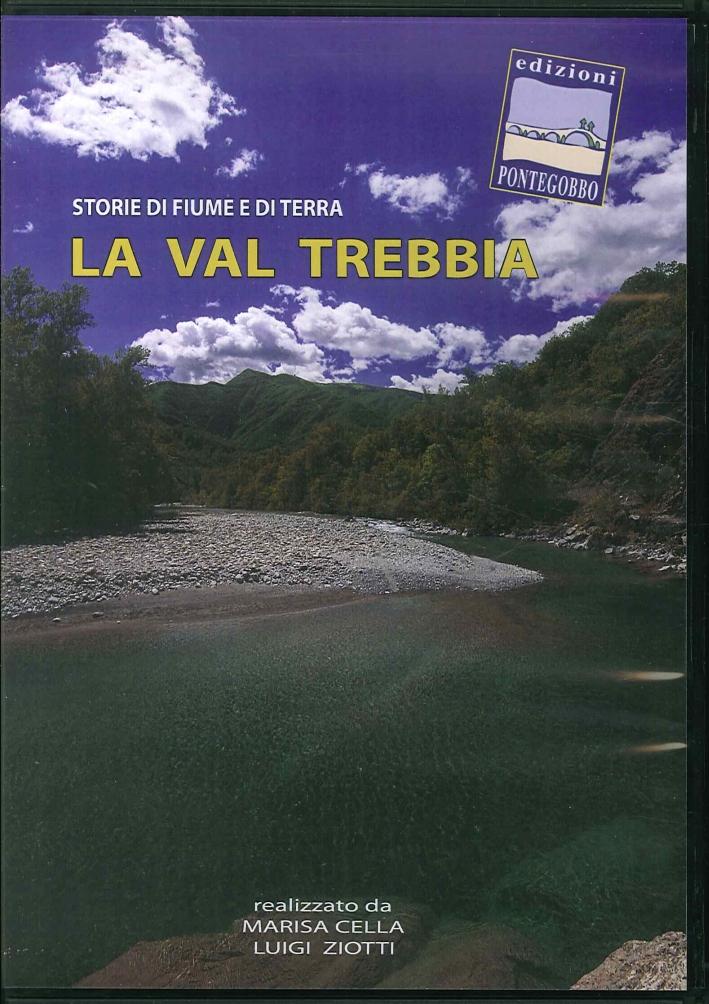 La Val Trebbia. Storie di Fiume e di Terra. DVD.
