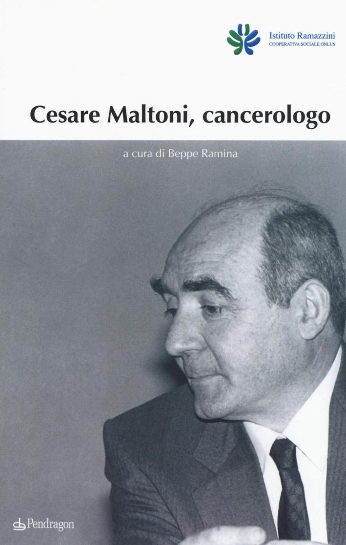 Cesare Maltoni cancerologo
