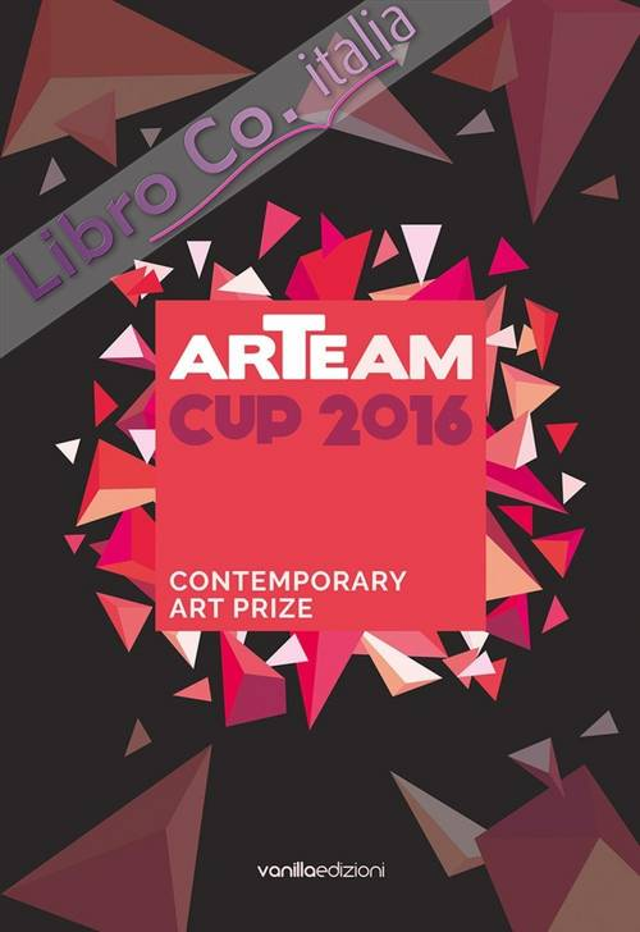 Arteam Cup 2016. Contemporary Art Prize.