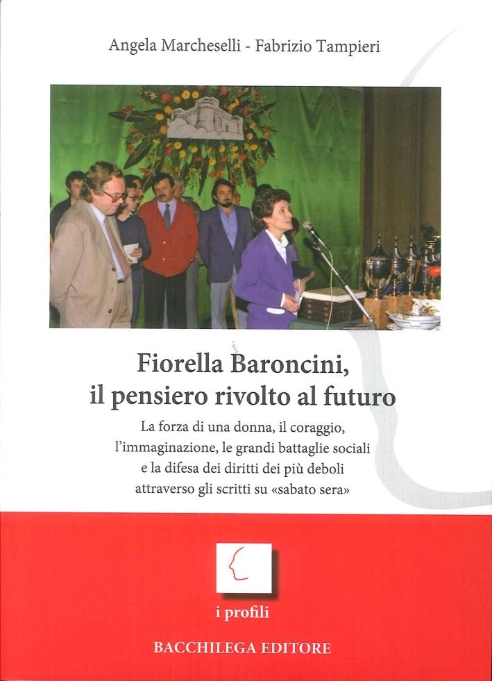 Fiorella Baroncini, il pensiero rivolto al futuro