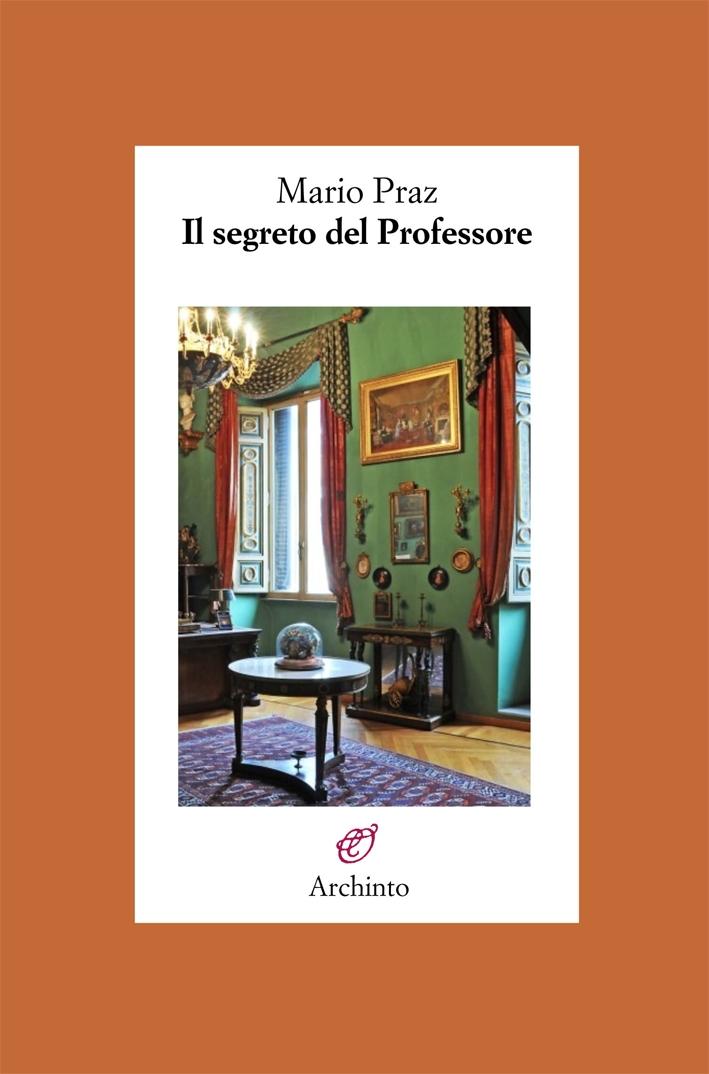 Il segreto del professore. Poesie d'amore di un grande maestro del Novecento italiano.