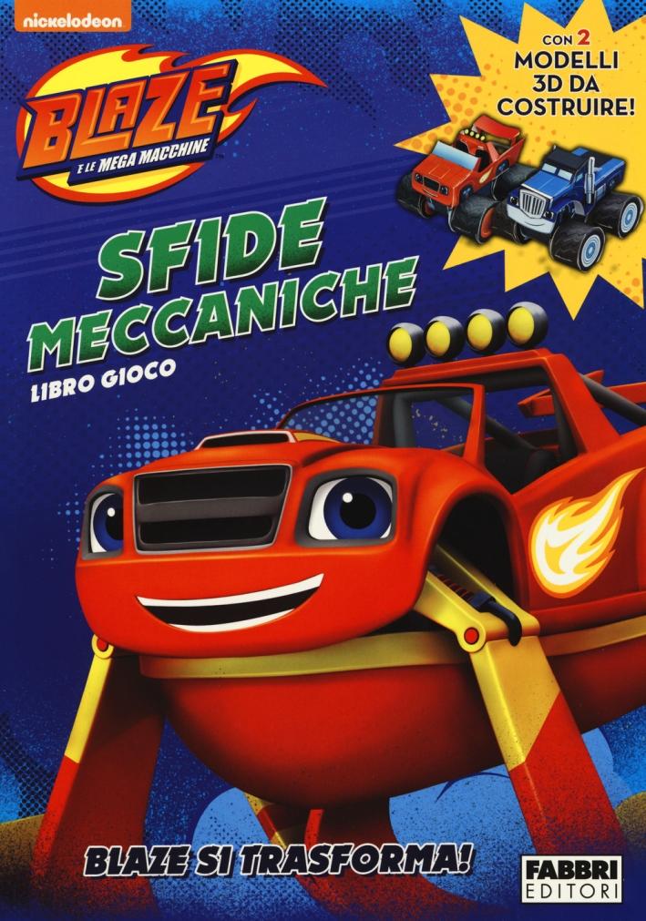 Sfide meccaniche. Libro gioco. Blaze e le mega macchine. Con adesivi. Ediz. a colori