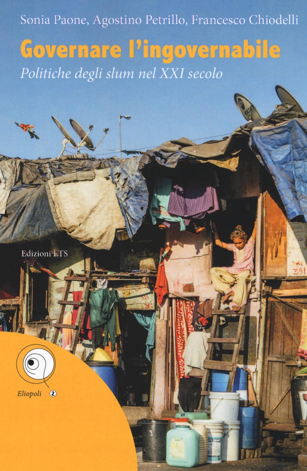 Governare l'ingovernabile. Politiche degli slum nel XXI secolo