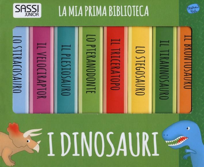 I dinosauri. La mia prima biblioteca