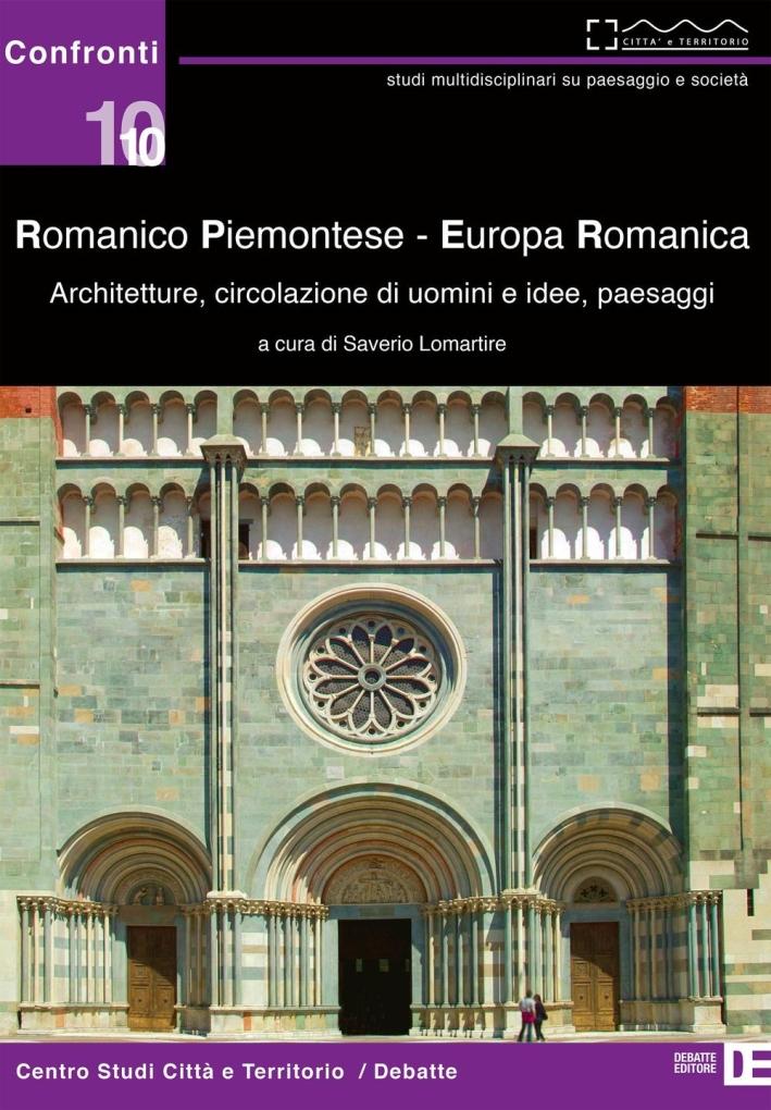 Romanico piemontese. Europa romanica. Architetture, circolazione di uomini e idee, paesaggi