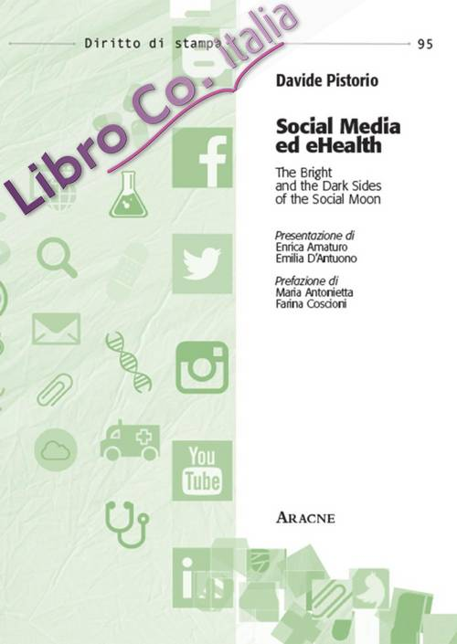 Social media ed eHealth. The bright and the dark sides of the social moon