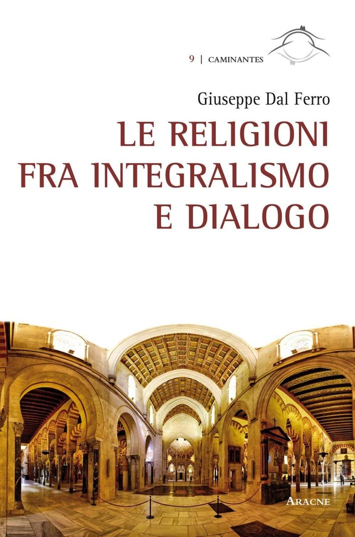 Le religioni fra integralismo e dialogo