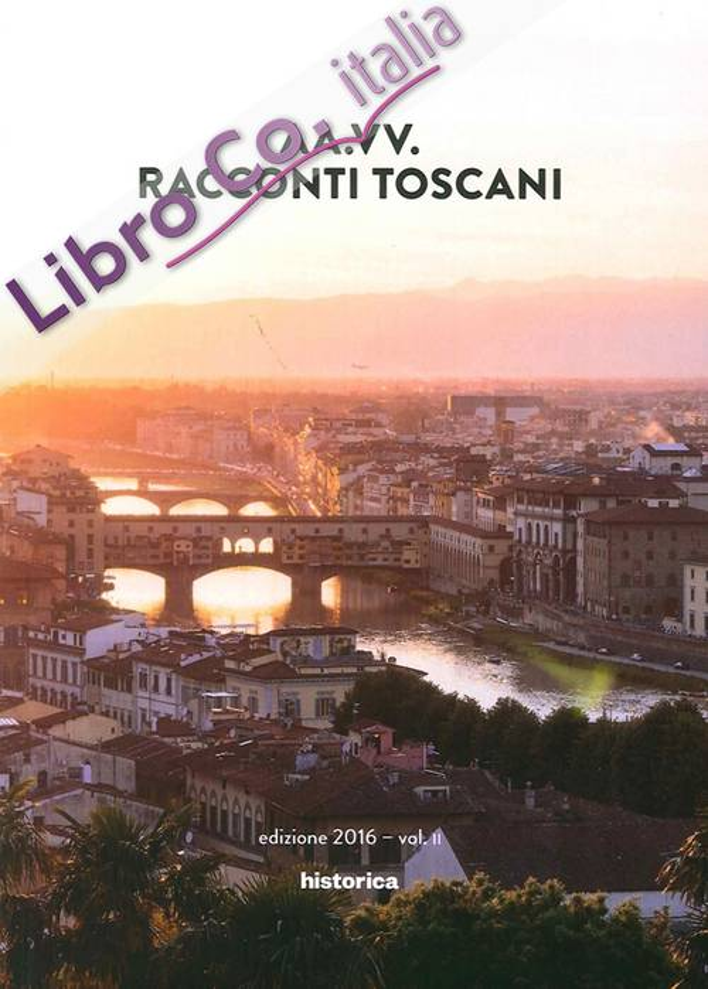 Racconti Toscani Vol. 2 Edizione 2016.