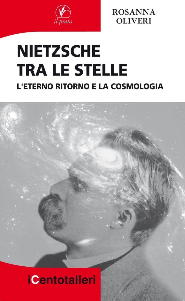 Nietsche tra le Stelle. L'Eterno Ritorno e la Cosmologia.