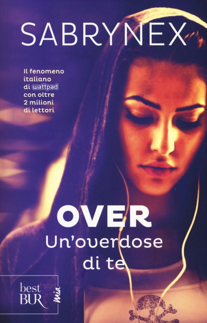 Un'overdose di te. Over