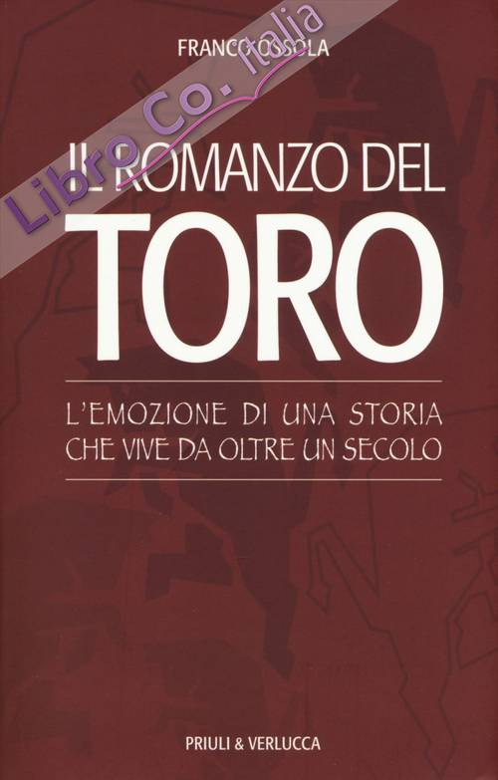 Il romanzo del Toro. L'emozione di una storia che vive da oltre un secolo