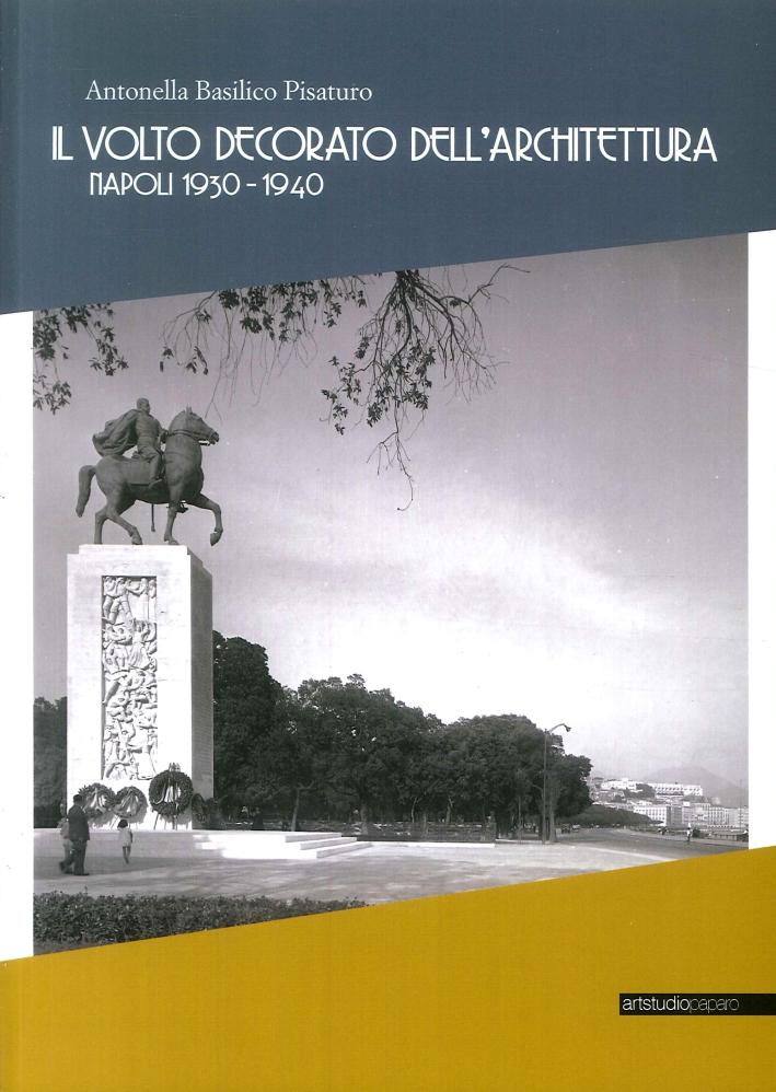 Il Volto Decorato Dell'Architettura. Napoli 1930-1940.