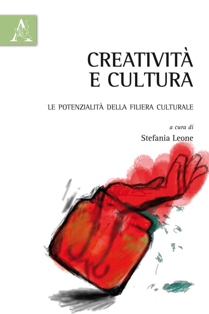 Creatività e cultura. Le potenzialità della filiera culturale