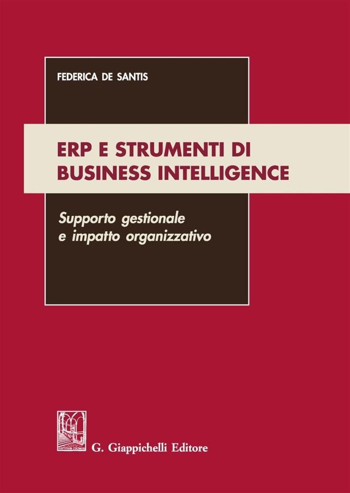ERP e strumenti di business intelligence. Supporto gestionale e impatto organizzativo