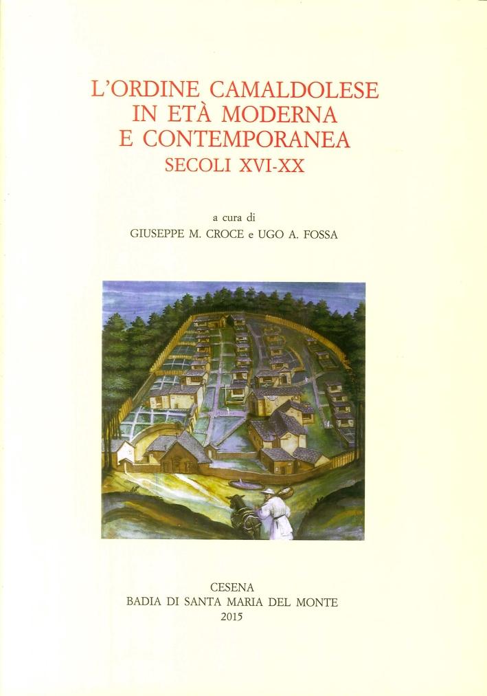 L'ordine camaldolese in età moderna e contemporanea, secoli 16.-20.