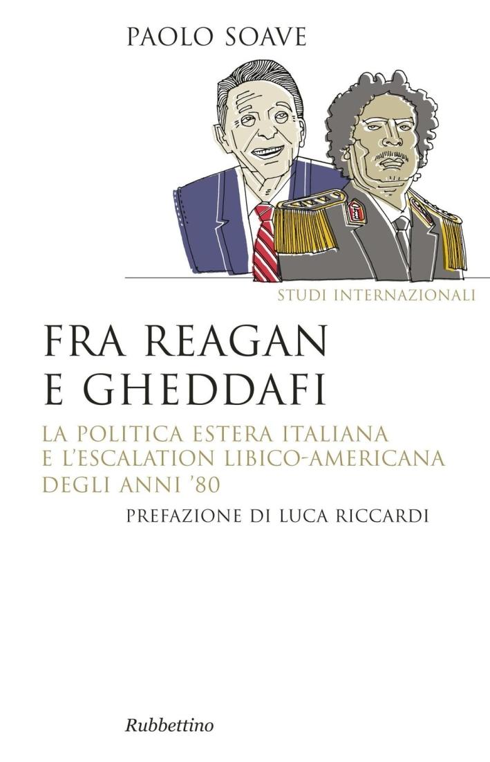 Tra Regan e Gheddafi