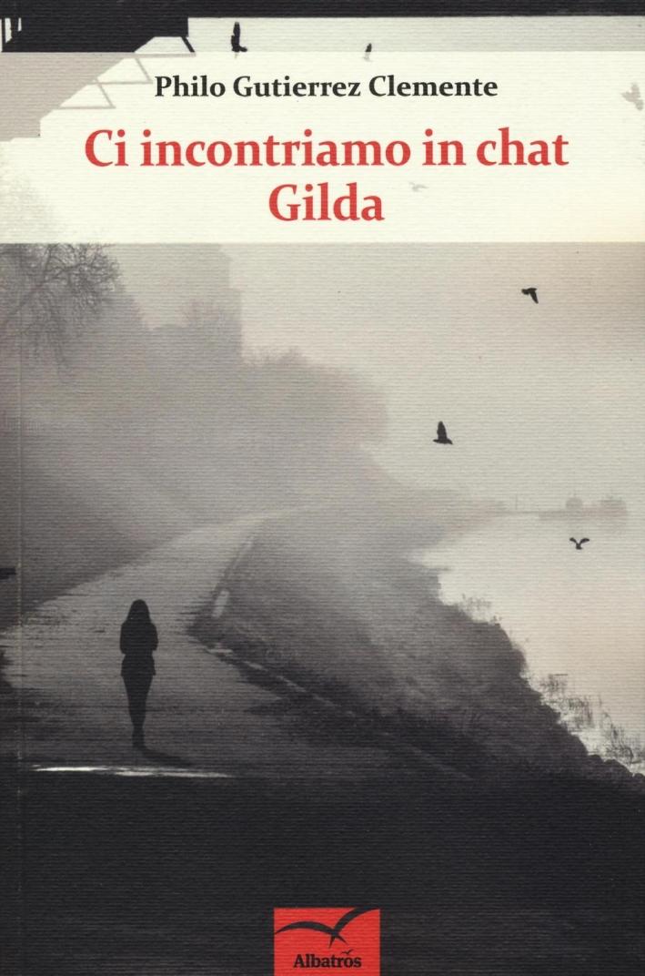 Ci incontriamo in Chat Gilda