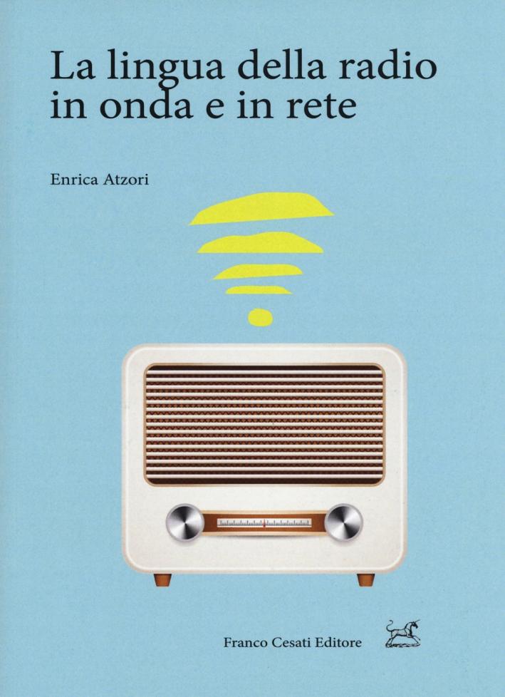 La Lingua della Radio in Onda e in Rete.