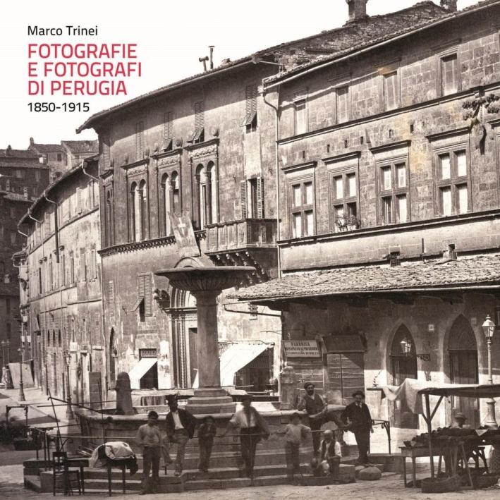 Fotografie e fotografi di Perugia. 1850-1915