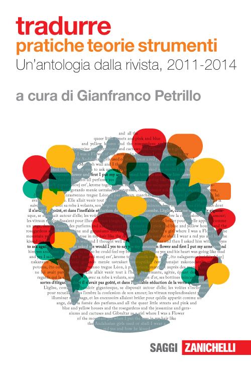 Tradurre. Pratiche, teorie, strumenti. Un'antologia dalla rivista, 2011-2014