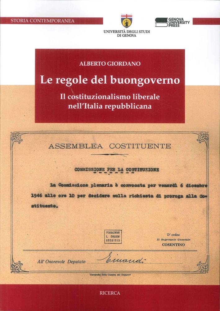 Le Regole del Buongoverno. Il Costituzionalismo Liberale nell'Italia Repubblicana.