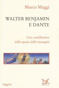Walter Benjamin e Dante. Una costellazione nello spazio delle immagini.