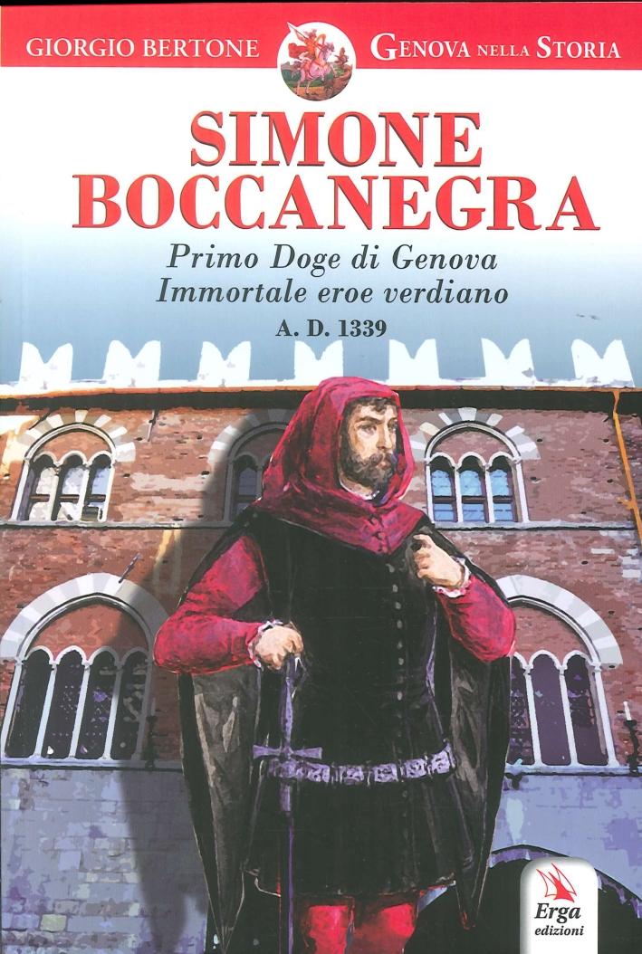 Simone Boccanegra. Primo Doge di Genova Immortale Eroe Verdiano A.d. 1339.