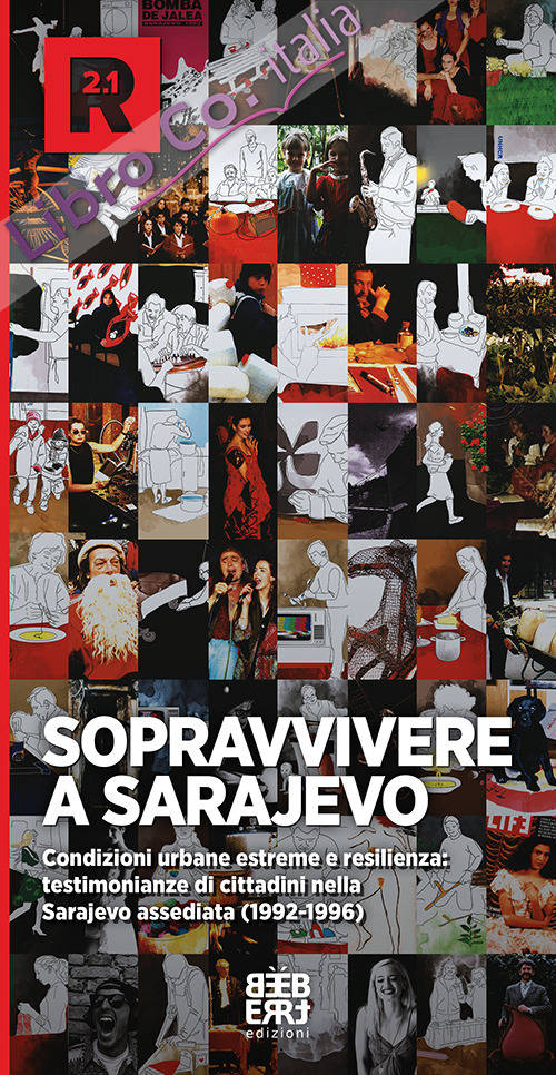 Sopravvivere a Sarajevo. Le testimonianze dei cittadini nella città assediata