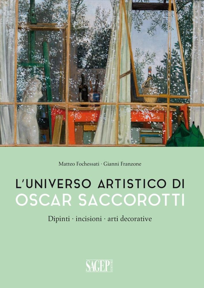 L'Universo Artistico di Oscar Saccorotti. Dipinti, Incisioni, Arti Decorative.