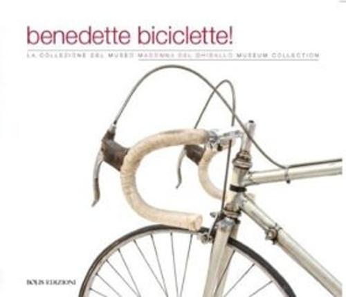 Benedette biciclette! La collezione del museo della Madonna Ghisallo
