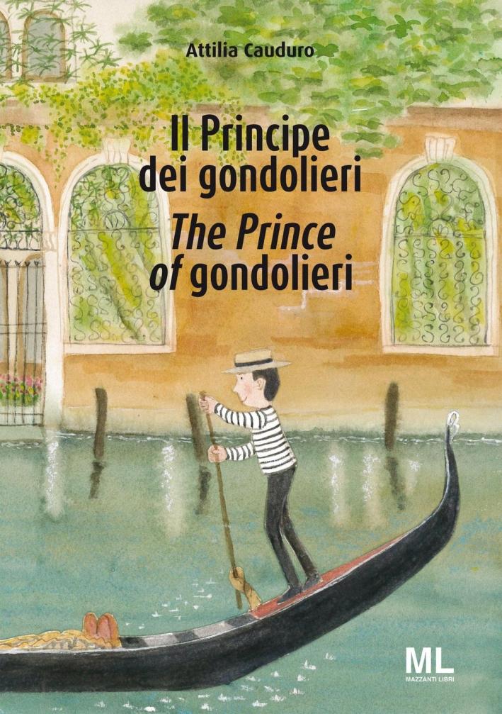 Il Principe dei gondolieriThe Prince of gondolieri. Ediz. bilingue