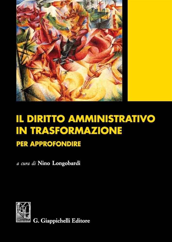 Il diritto amministrativo in trasformazione. Per approfondire