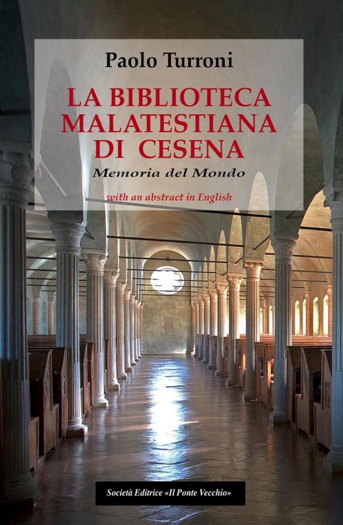 La biblioteca Malatestiana di Cesena. Memoria del mondo