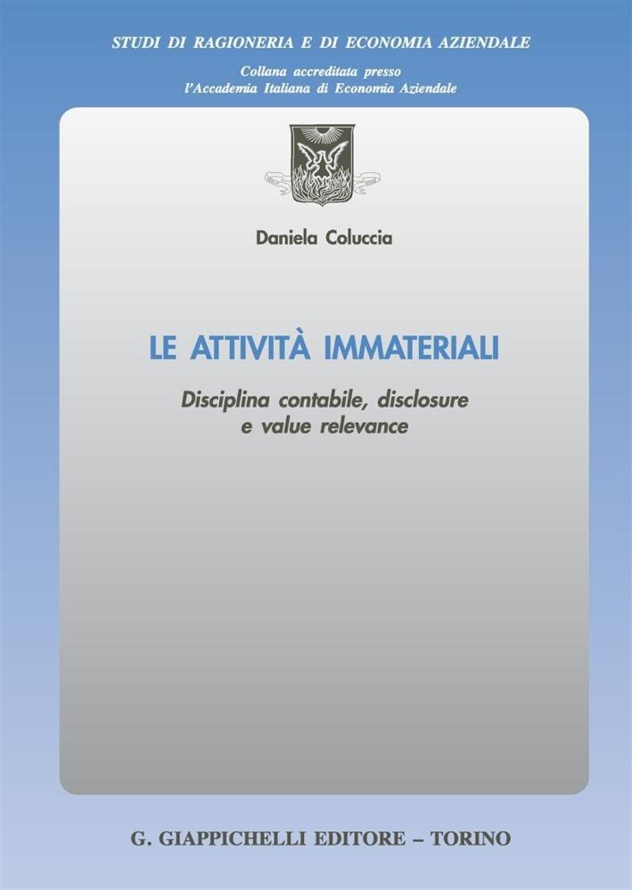 Le attività immateriali. Disciplina contabile, disclosure e value relevance
