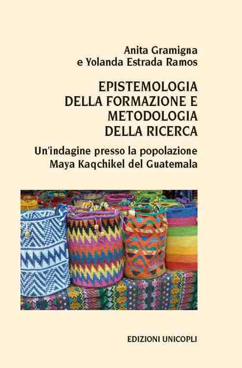 Epistemologia della formazione e metodologia della ricerca. Un'indagine presso la popolazione Maya Kaqchikel del Guatemala