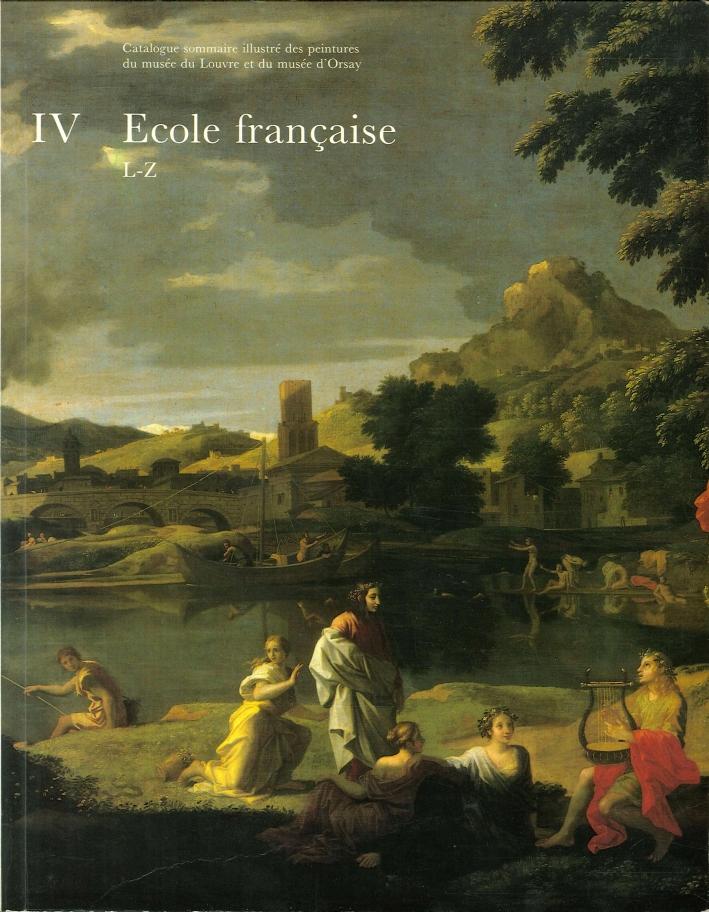 Catalogue sommaire illustré des peintures du Musée du Louvre et du musèe d'Orsay. IV Ecole francaise. L - Z.