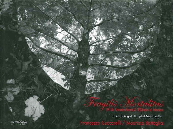 Fragilis Mortalitas. 1915: Renato Serra e il Diario di Trincea