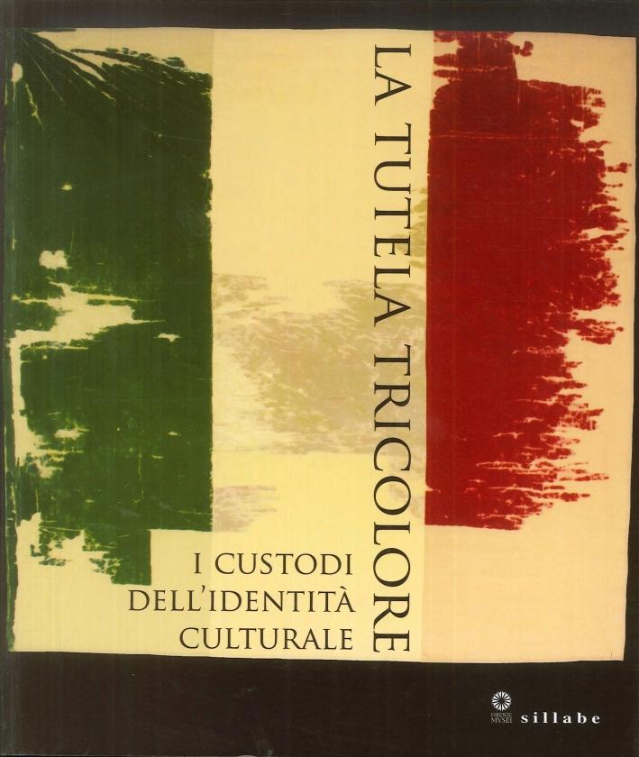 La Tutela Tricolore. I custodi dell'identità culturale.