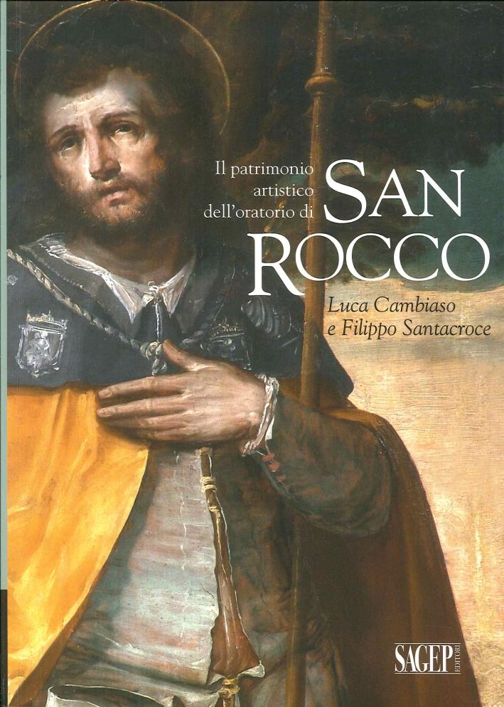 Il Patrimonio Artistico Dell'Oratorio di San Rocco. Luca Cambiaso e Filippo Santacroce