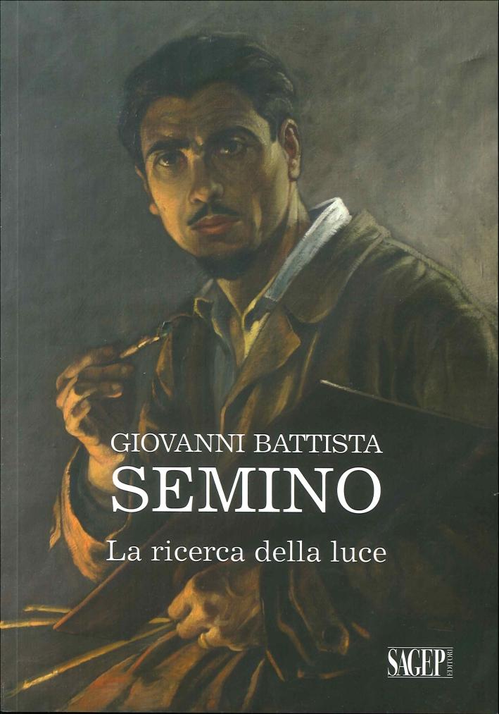 Giovanni Battista Semino. La Ricerca della Luce.