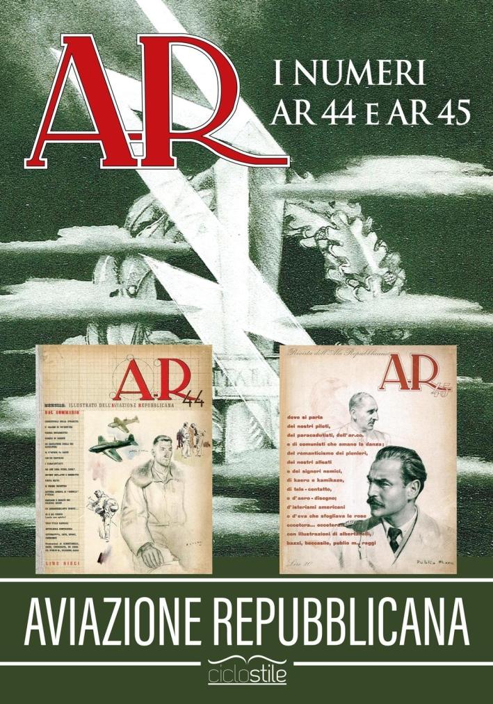 Aviazione Repubblicana. I numeri AR 44 e AR 45