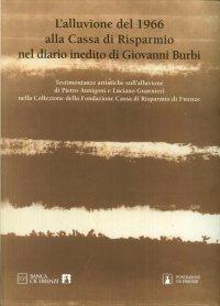 L'Alluvione del 1966 alla Cassa di Risparmio nel Diario Inedito di Giovanni Burbi