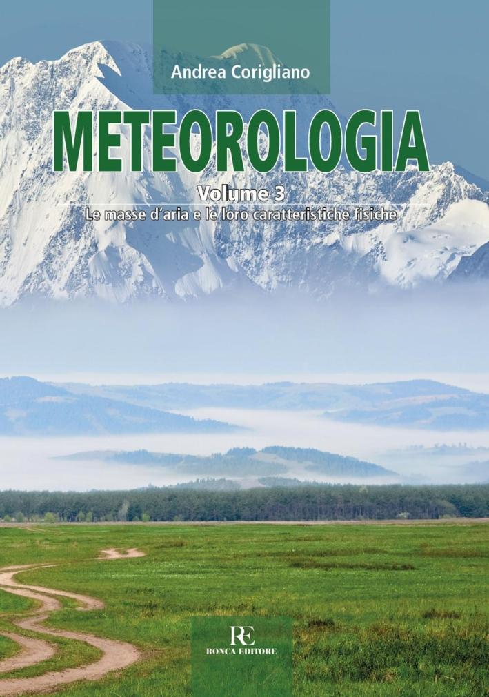 Meteorologia. Vol. 3: Le masse d'aria e le loro caratteristiche fisiche