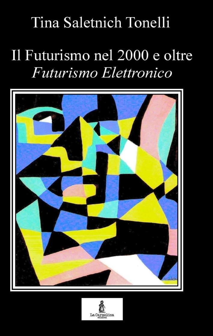 Il Futurismo nel 2000 e oltre. Futurismo elettronico
