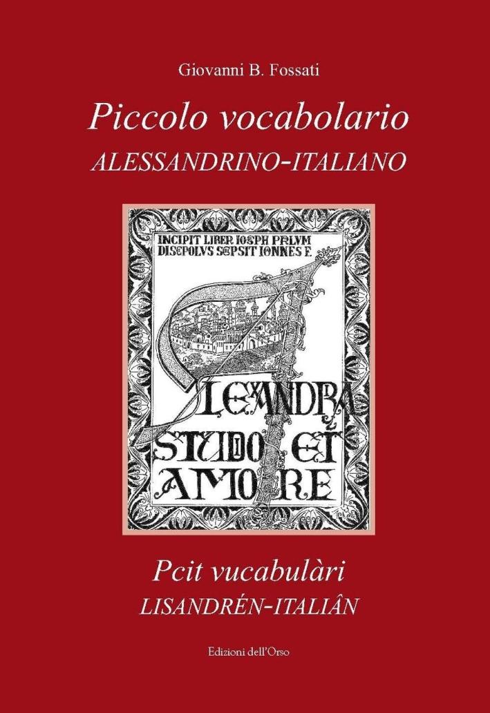 Piccolo vocabolario alessandrino-italiano-Pcit vucabulàri lisandrén-italiân